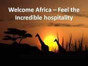 Welcome Africa – Feel the Incredible hospitality